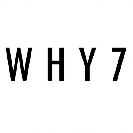 WHY 7